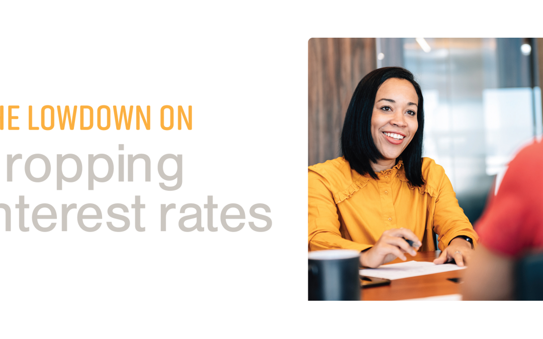 The lowdown on dropping interest rates
