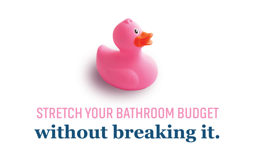 Stretch your bathroom budget without breaking it