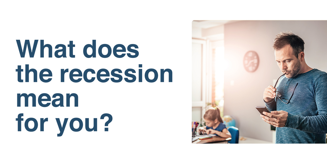 What does the recession mean for you?